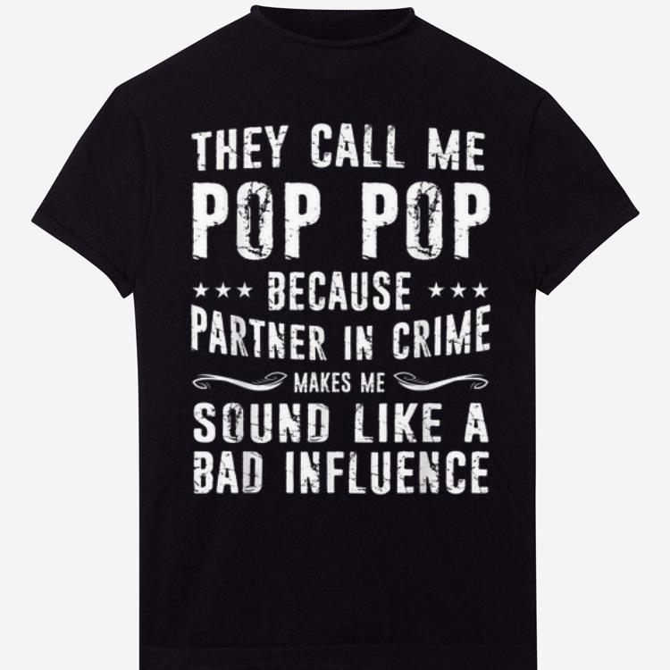 They Call Me Pop Pop Because Partner In Crime Shirt 1 1.jpg