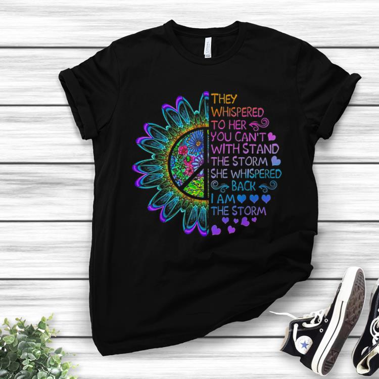 Top trend They Whispered To Her You Can't With Stand The Storm shirt