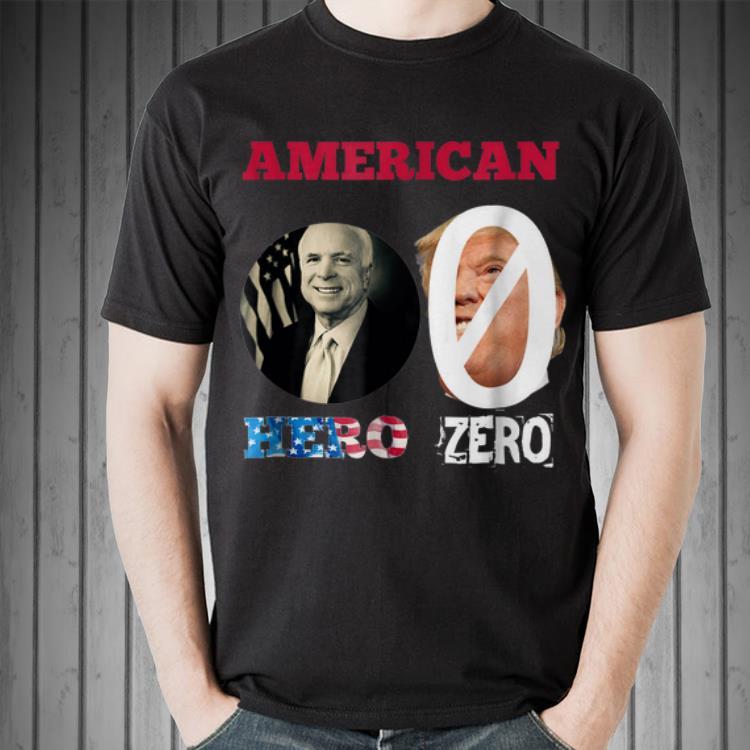 Awesome American John Mccain Hero Donald Trump Zero Shirt 2 1.jpg