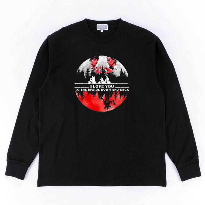 Awesome I love you to The Upside Down and back Stranger Things shirt