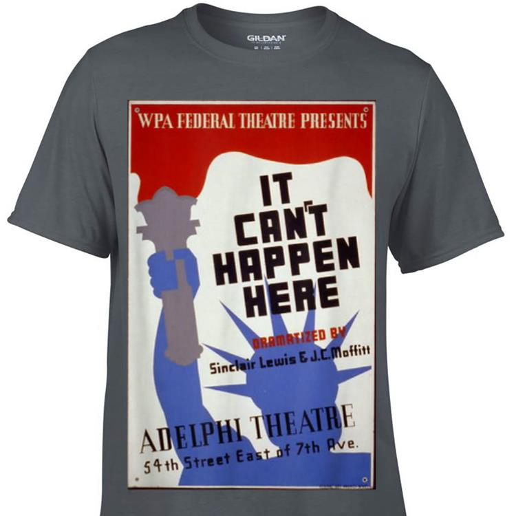 Awesome It Cant Happen Here Adelphi Theatre 54th Street East Of 7th Ave Shirt 1 1.jpg