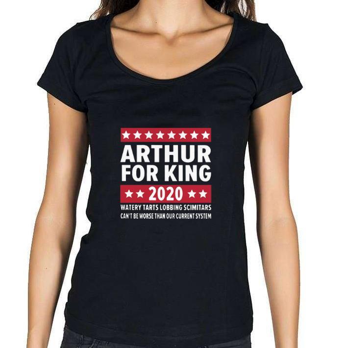 Hot Arthur For King 2020 Watery Tarts Lobbing Scimitars Can T Be Worse Shirt 1 1 1.jpg