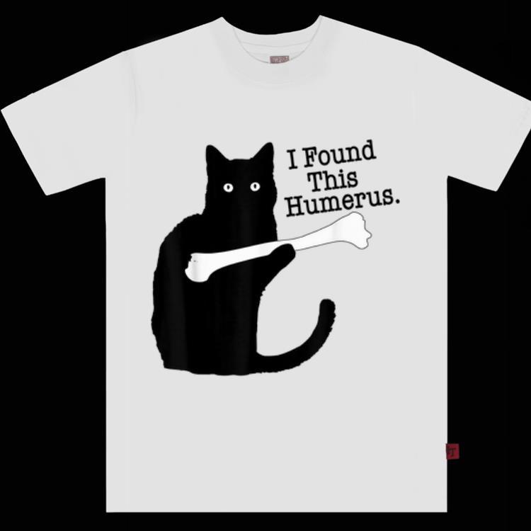 Hot Black Cat I Found This Humerus Cats Hold That Bone Shirt 1 1.jpg