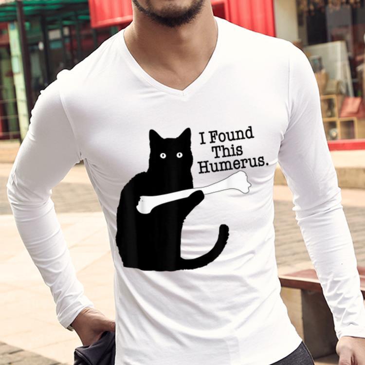 Hot Black Cat I Found This Humerus Cats Hold That Bone Shirt 2 1.jpg