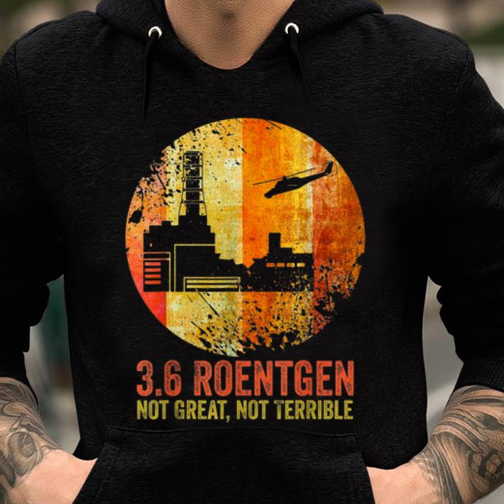 Official 36 Roentgen Not Great Not Terrible Vintage Shirt 2 1.jpg