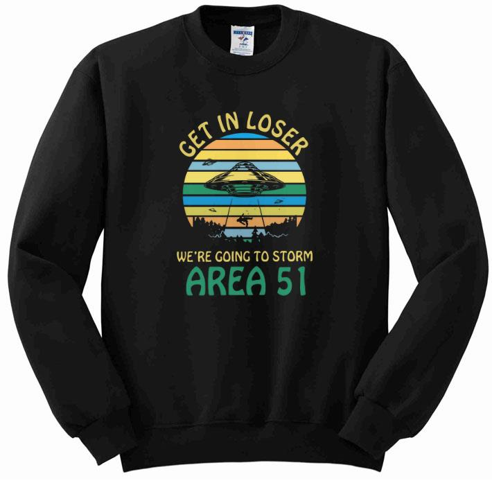 Official Get in loser we're going to storm Area 51 UFO shirt