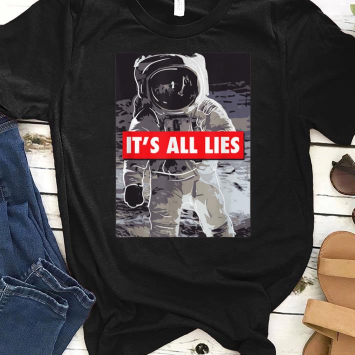Original Astronaut It S All Lies Fake Moon Landing Shirt 1 1.jpg