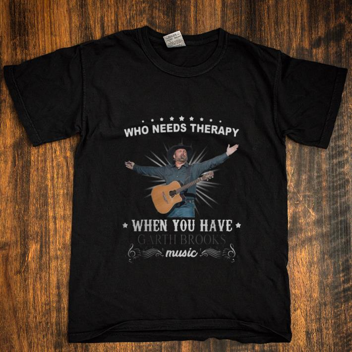Original Who Needs Therapy When You Have Garth Brooks Music Shirt 1 1.jpg