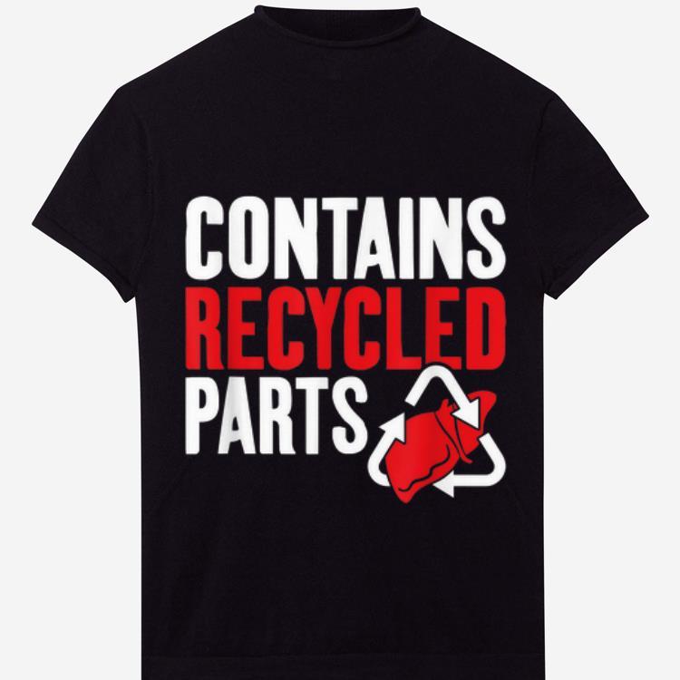 Premium Contains Recycled Parts Liver Transplant Survivor Shirt 1 1.jpg