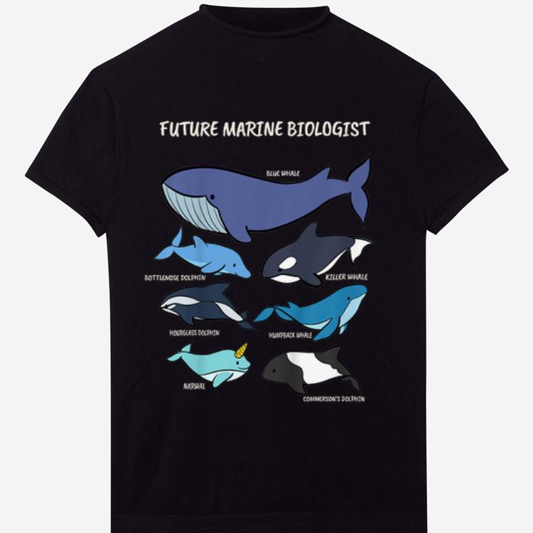 Pretty Future Marine Biologist Types Of Whales And Dolphins Whale Let It Be Nature Shirt 1 1.jpg