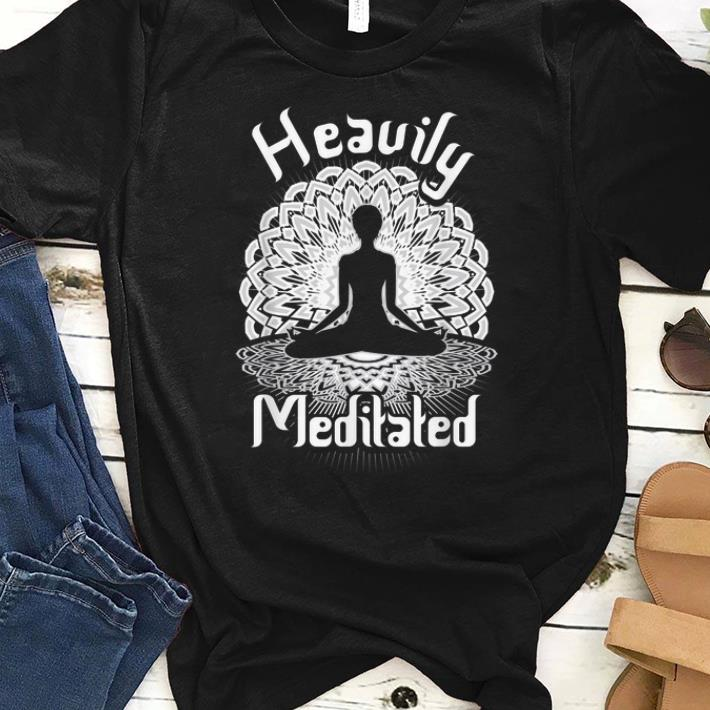 Pretty Heavily Meditated Yoga Spiritual Mandala Shirt 1 1.jpg