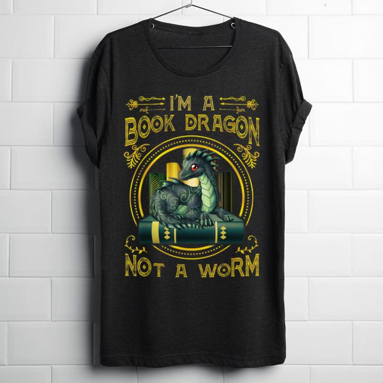 Pretty I Am A Book Dragon Not A Worm Reading Lover Book Lover Shirt 1 1 1.jpg