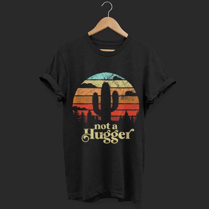 Pretty Not A Hugger Cactus Retro Vintage Sarcastic Shirt 1 1.jpg