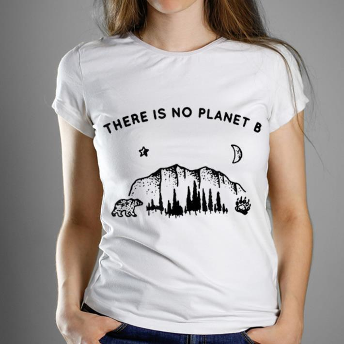 Pretty There Is No Planet B Save Our Planet Shirt 1 1.jpg