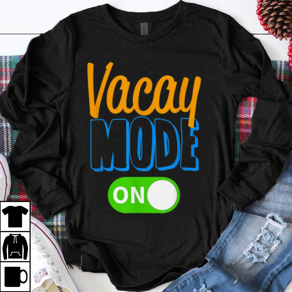 The Best Vacay Mode On Family Vacation Shirt 1 1.jpg