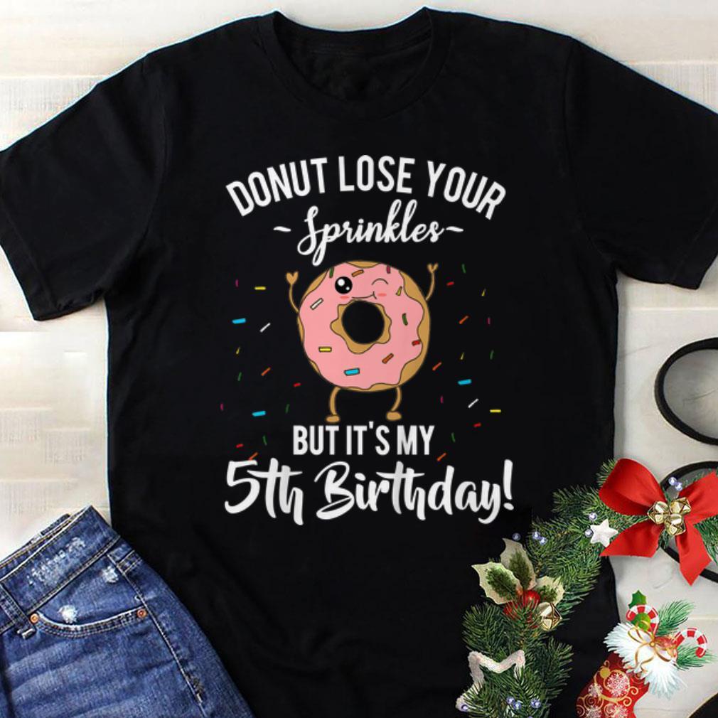Top Donut Lose Your Sprinkles But It S My 5th Birthday Hoodie 1 1.jpg