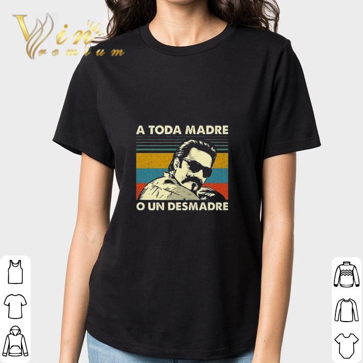 A Toda Madre O Un Desmadre Vintage Shirt 3 1.jpg
