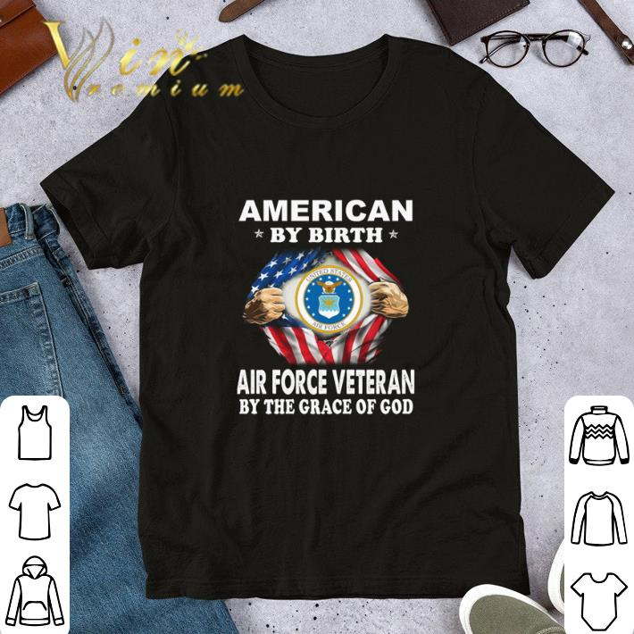 American By Birth Air Force Veteran By The Grace Of God Shirt 1 1.jpg