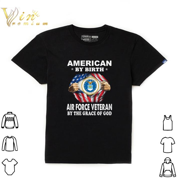Awesome American By Birth Air Force Veteran By The Grace Of God Shirt 1 1.jpg
