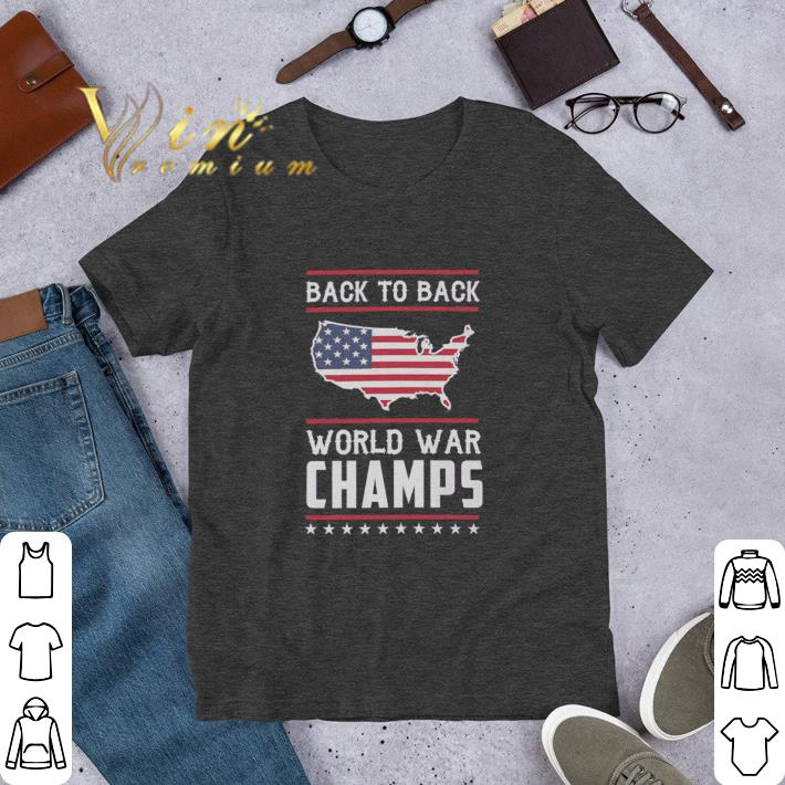 Awesome Back To Back World War Champs 4th Of July Shirt 1 1.jpg