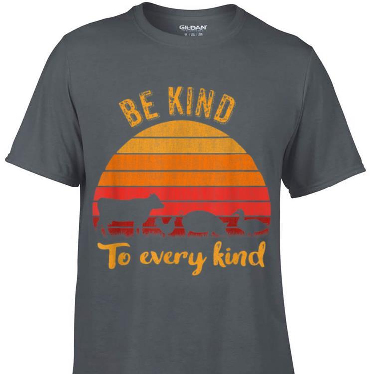 Awesome Be Kind To Every Kind Animal Vintage shirt