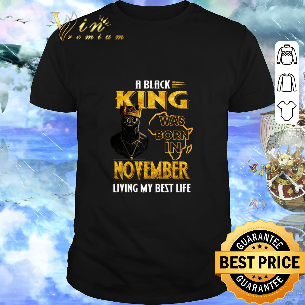 Awesome Black Panther A Black King Was Born In November Living My Best Life Shirt 1 1.jpg