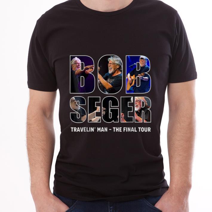 Awesome Bob Seger Travelin Man The Final Tour Shirt 3 1.jpg