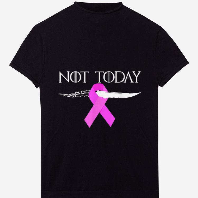 Awesome Breast Cancer Awareness Not Today Game Of Throne Shirt 1 1.jpg