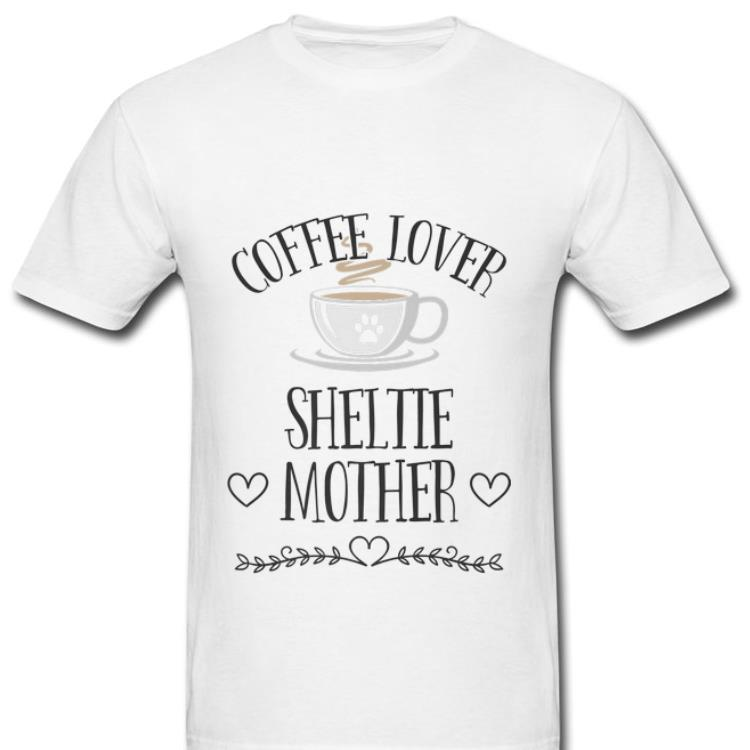 Awesome Coffee Lover Sheltie Mother Shirt 2 1.jpg