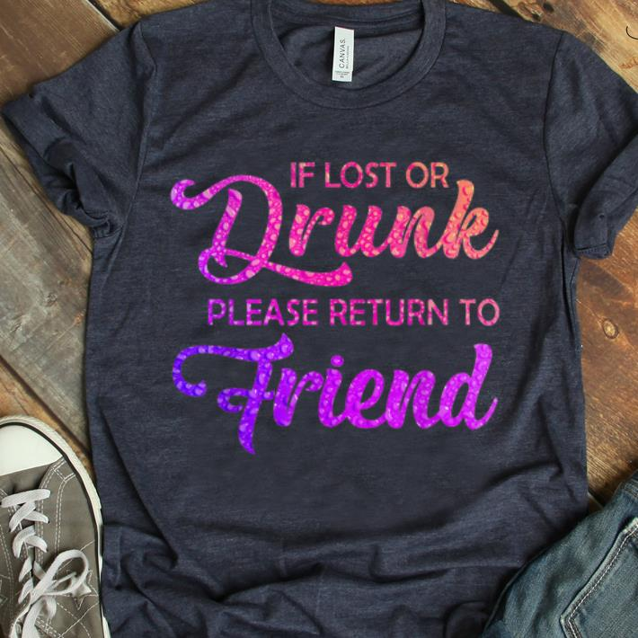 Awesome If Lost Or Drunk Please Return To My Friend Shirt 1 1.jpg