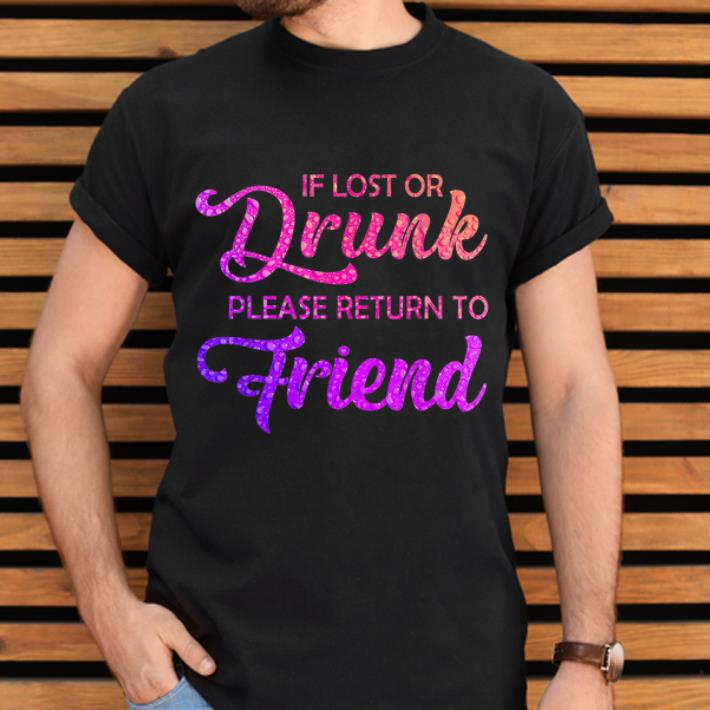 Awesome If Lost Or Drunk Please Return To My Friend Shirt 2 1.jpg
