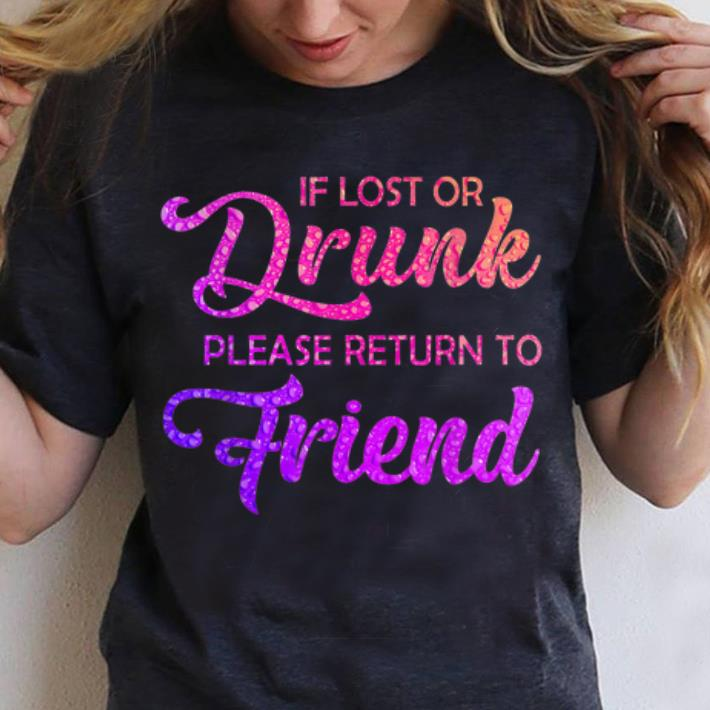 Awesome If Lost Or Drunk Please Return To My Friend Shirt 3 1.jpg