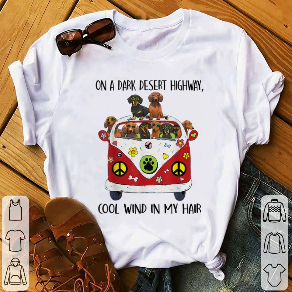 Awesome On A Dark Desert Highway Cool Wind in My Hair Dachshund Peace Bus shirt