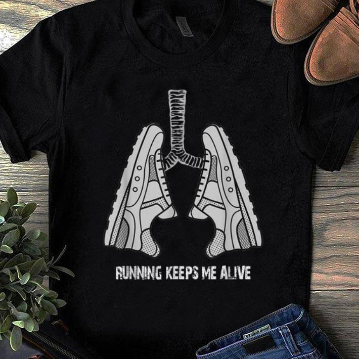 Awesome Running Keeps Me Alive Lung Shoes shirt