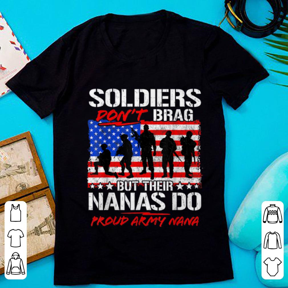 Awesome Soldiers Don't Brag But Their Nanas Do Proud Army Nana American Flag shirt