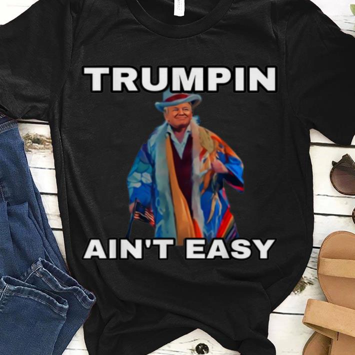 Awesome Trumpin Aint Easy American Flag shirt