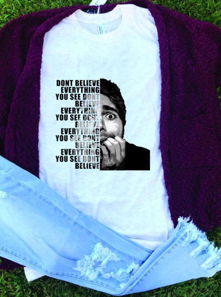 Best Price Shane Dawson Don T Belive Everything You See Shirt 1 1.jpg
