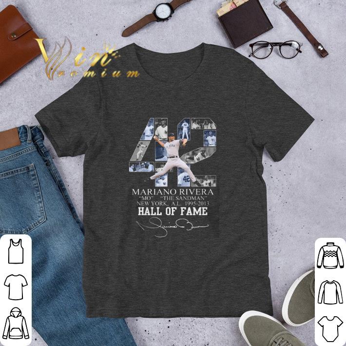 Funny 42 Mariano Rivera Mo The Sandman New York 1995 2013 Hall Of Fame Shirt 1 1.jpg