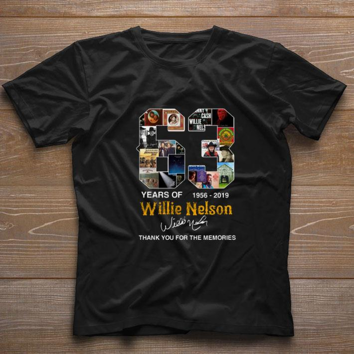 Funny 63 Years Of Willie Nelson 1956 2019 Thank You For The Memories Shirt 1 1.jpg