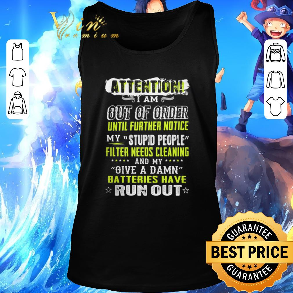 Funny Attention I Am Out Of Order Until Further Notice My Stupid People Shirt 2 1.jpg