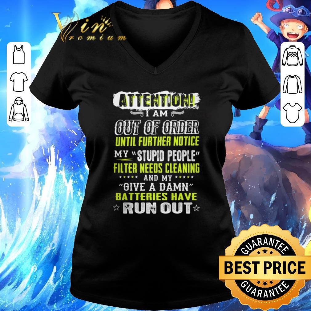Funny Attention I Am Out Of Order Until Further Notice My Stupid People Shirt 3 1.jpg