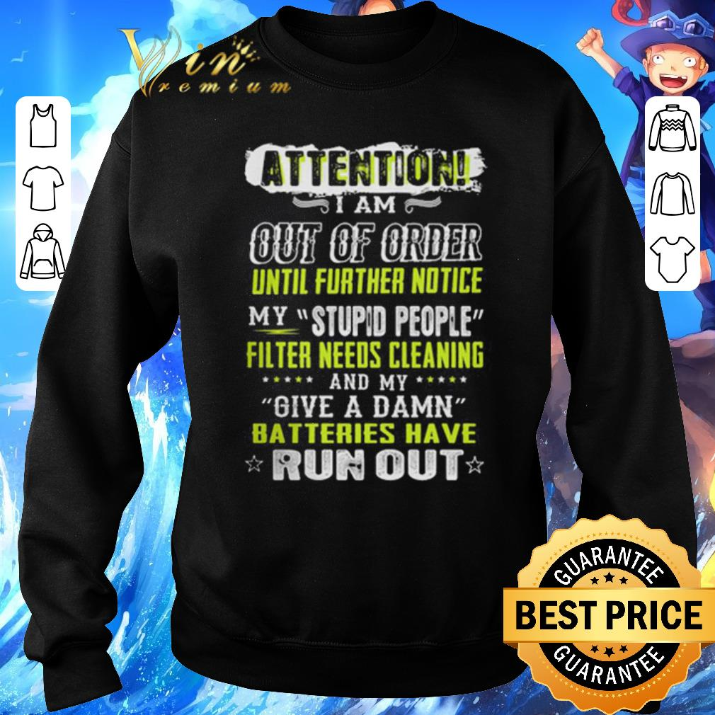 Funny Attention i am out of order until further notice my stupid people shirt
