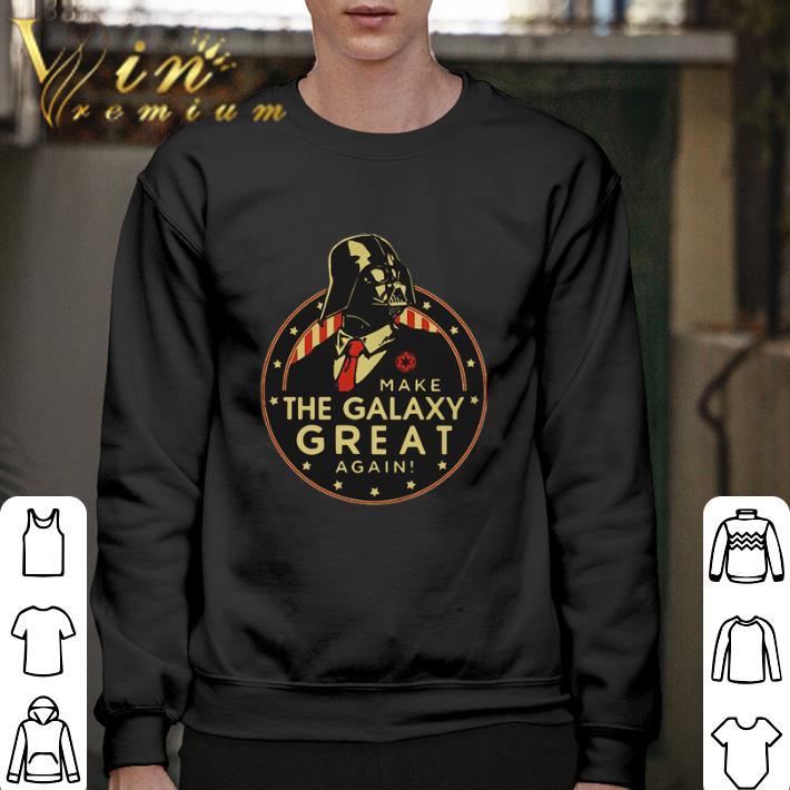 Funny Darth Vader make the Galaxy great again shirt