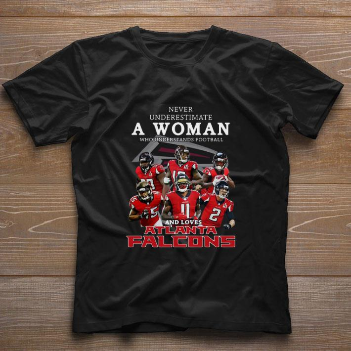 buy online c800b 219e0 Funny Never underestimate a woman and loves Atlanta Falcons shirt