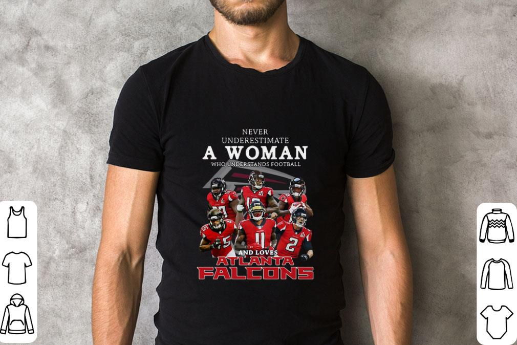 buy online dbcec 1f3f2 Funny Never underestimate a woman and loves Atlanta Falcons shirt