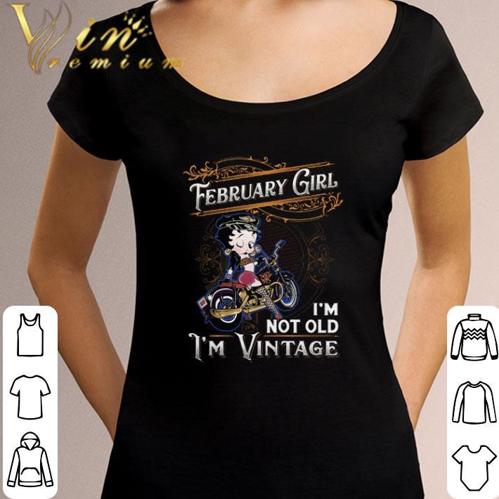 Hot Betty Boop February Girl I M Not Old I M Vintage Shirt 3 1.jpg