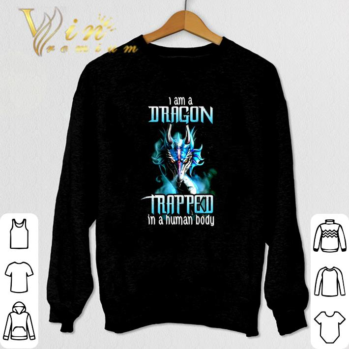 Hot I am a dragon trapped in a human body shirt
