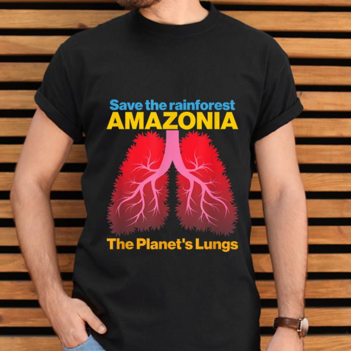 Hot Save The Amazon Forest The Planet S Lungs Shirt 2 1.jpg