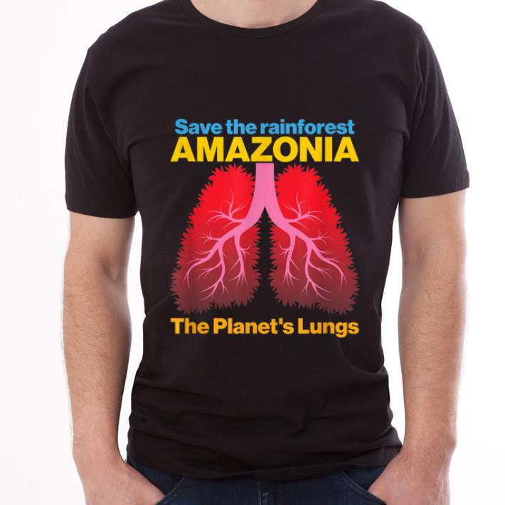 Hot Save The Amazon Forest The Planet S Lungs Shirt 3 1.jpg
