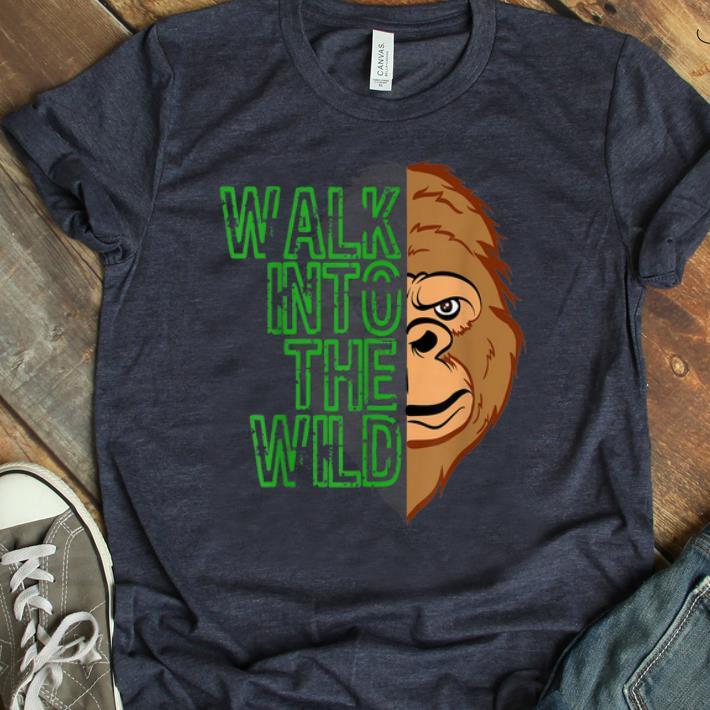 Hot Walk Into The Wild Monkey Ape Jungle Wildness Gorilla Shirt 1 1.jpg